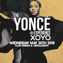 The Yoncé Experience at XOYO on Wednesday 30th May 2018
