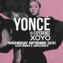 The Yoncé Experience  at XOYO on Wednesday 26th September 2018