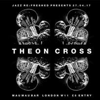 Theon Cross at Mau Mau Bar on Thursday 27th April 2017