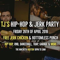 TJ's Hip-Hop & Jerk Party at The Macbeth on Friday 26th April 2019