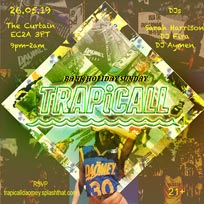 TRAPiCALL at The Curtain on Sunday 26th May 2019
