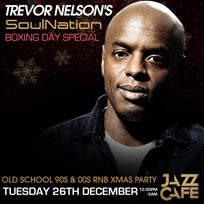 Soul Nation Boxing Day Special at Jazz Cafe on Tuesday 26th December 2017