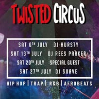 Twisted Circus at Shaka Zulu on Saturday 20th July 2019