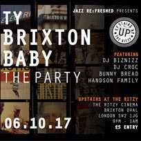 TY – 'Brixton Baby' - The Party! at The Ritzy on Friday 6th October 2017