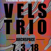 Vels Trio at Archspace on Wednesday 7th March 2018