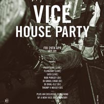 Vice House Party at Old Blue Last on Friday 29th April 2016