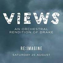 Views - An Orchestral Rendition of Drake at XOYO on Saturday 25th August 2018