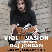 Violinvasion w/ Daj Jordan at Jazz Cafe on Sunday 29th January 2017