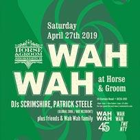 WAH WAH at Horse & Groom on Saturday 27th April 2019