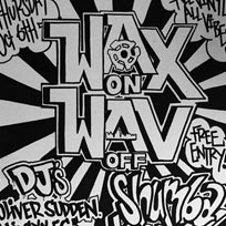 Wax on Wav Off at The Four Quarters on Thursday 6th October 2016