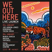 We Out Here Live Launch at Total Refreshment Centre on Thursday 25th January 2018