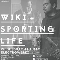 Wiki + Sporting Life at Electrowerkz on Wednesday 4th May 2016
