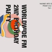 Worldwide FM 2nd Birthday Party at Hackney Arts Centre on Friday 21st September 2018