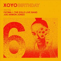 XOYO 6th Birthday at XOYO on Wednesday 15th August 2018