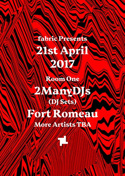 2ManyDJs at Fabric on Fri 21st April 2017 Flyer