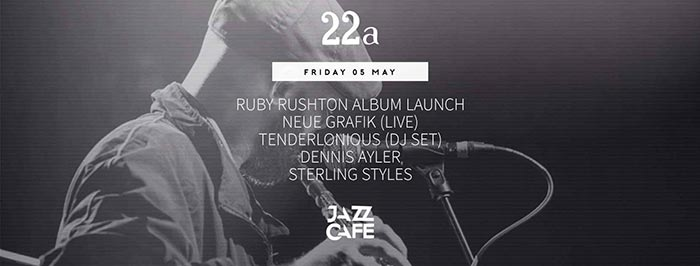 22a Ruby Rushton Album Launch at Jazz Cafe on Fri 5th May 2017 Flyer