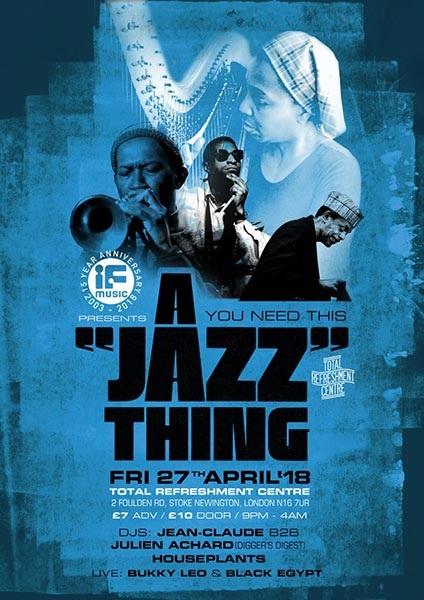 A Jazz Thing at Total Refreshment Centre on Fri 27th April 2018 Flyer