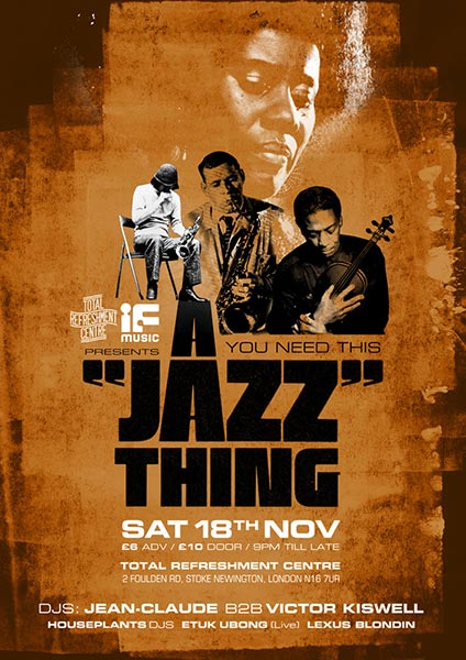 A Jazz Thing at Total Refreshment Centre on Sat 18th November 2017 Flyer