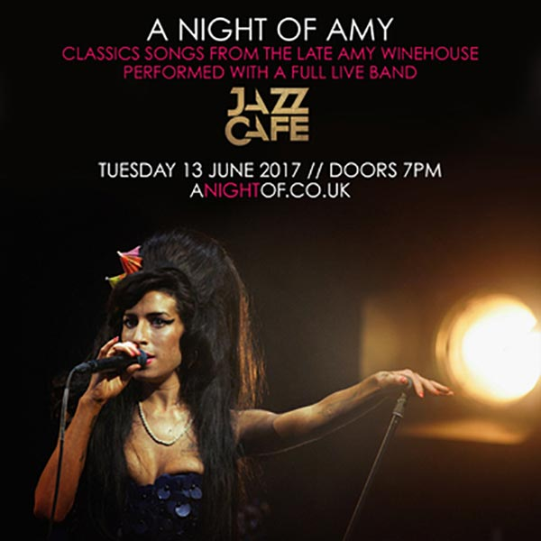 A Night of Amy at Jazz Cafe on Tue 13th June 2017 Flyer