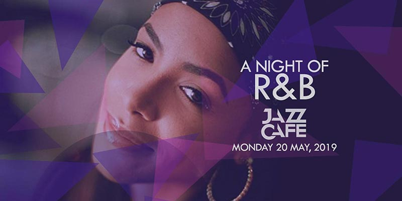 A Night of R&B at Jazz Cafe on Mon 20th May 2019 Flyer