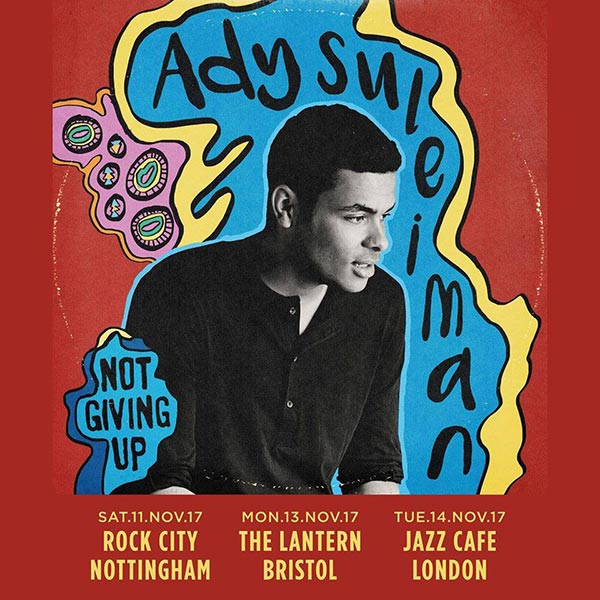 Ady Suleiman at Jazz Cafe on Tue 14th November 2017 Flyer