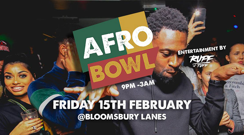 AFROBowl at Bloomsbury Bowl on Fri 15th February 2019 Flyer