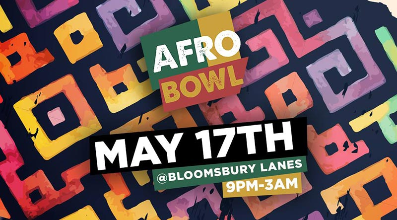 AFROBowl at Bloomsbury Bowl on Fri 17th May 2019 Flyer