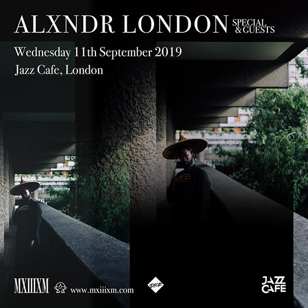 Alxndr London  at Jazz Cafe on Wednesday 11th September 2019 Flyer