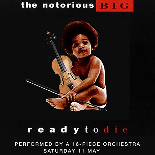 An Orchestral Rendition of Ready To Die at XOYO on Sat 11th May 2019 Flyer