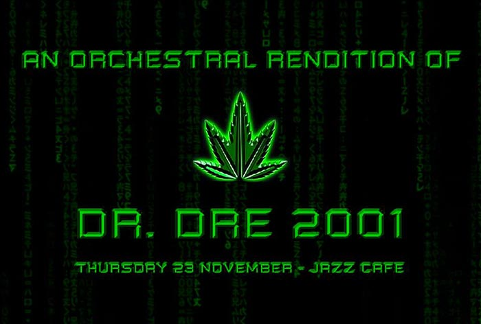 An Orchestral Rendition of Dr Dre 2001 at Jazz Cafe on Thu 23rd November 2017 Flyer