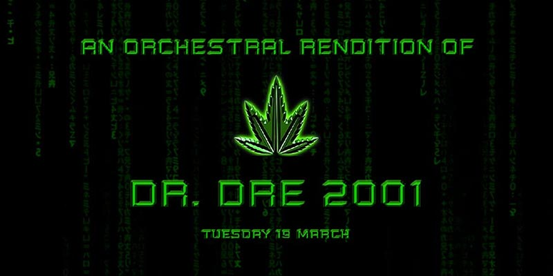 An Orchestral Rendition of Dr Dre 2001 at XOYO on Tue 19th March 2019 Flyer