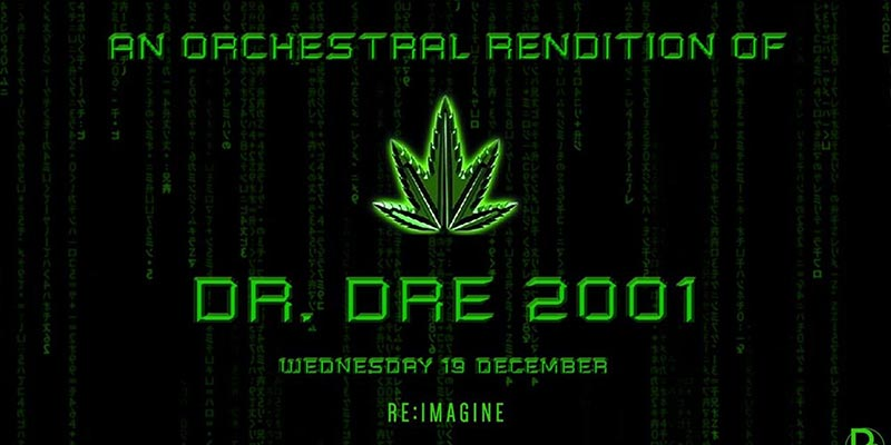 An Orchestral Rendition of Dr Dre 2001 at XOYO on Wed 19th December 2018 Flyer