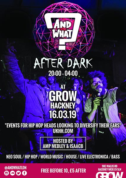 And What? After Dark at Grow Hackney on Sat 16th March 2019 Flyer