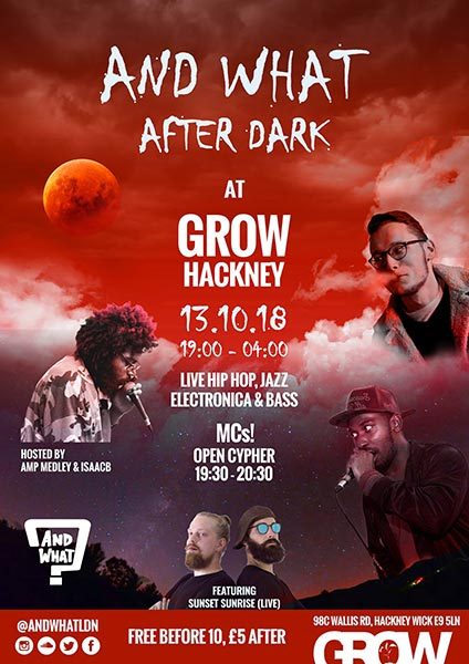 AND WHAT? // AFTER DARK at Grow on Sat 13th October 2018 Flyer