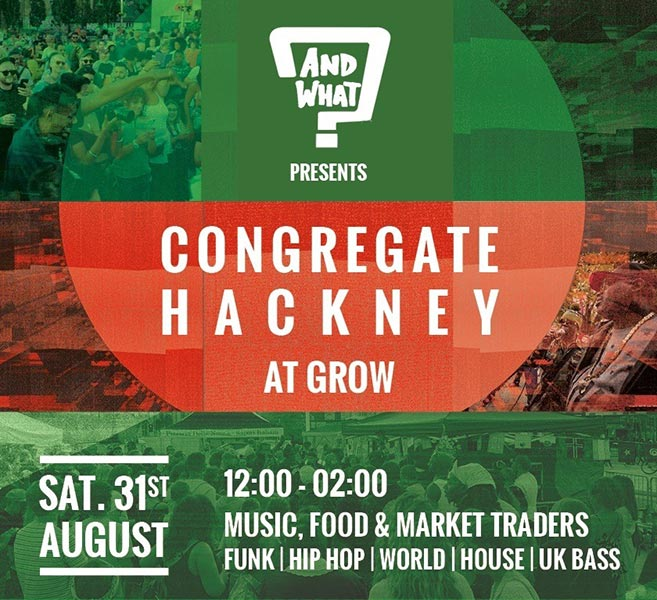 Congregate Hackney at Grow Hackney on Sat 31st August 2019 Flyer