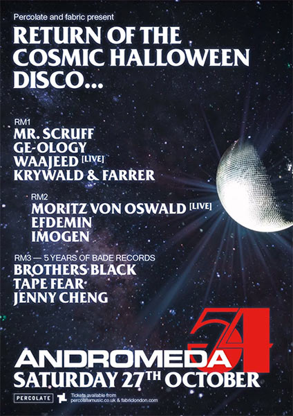 Andromeda54 at Fabric on Saturday 27th October 2018 Flyer
