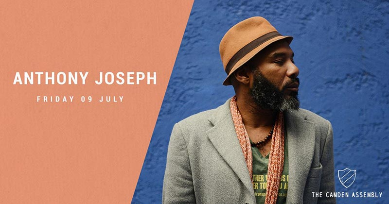 Anthony Joseph at Camden Assembly on Fri 9th June 2017 Flyer
