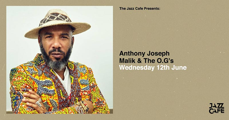 Anthony Joseph at Jazz Cafe on Wed 12th June 2019 Flyer