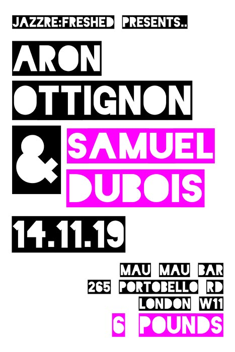 Aron Ottignon & Samuel Dubois at Mau Mau Bar on Thu 14th November 2019 Flyer