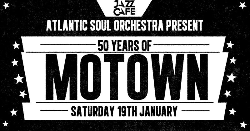50 Years Of Motown at Jazz Cafe on Sat 19th January 2019 Flyer