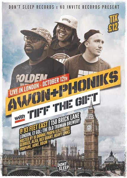Awon & Phoniks + Tiff the Gift at 93 Feet East on Thu 12th October 2017 Flyer