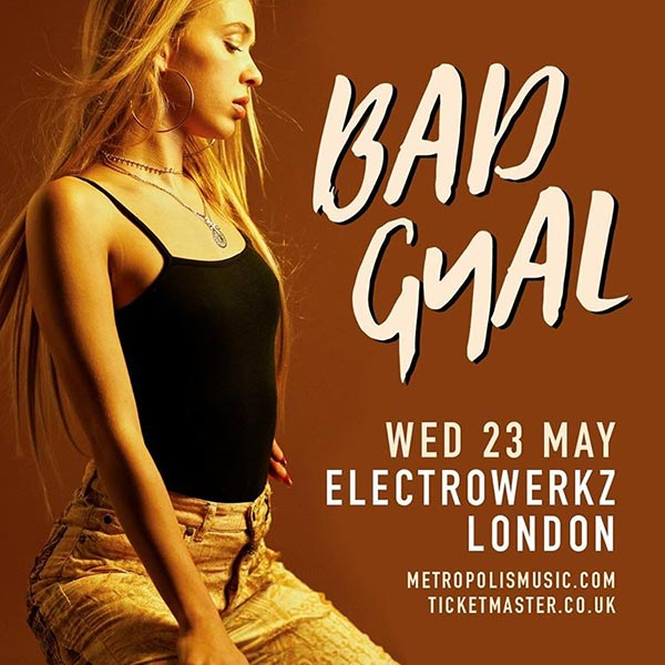 Bad Gyal at Electrowerkz on Wed 23rd May 2018 Flyer