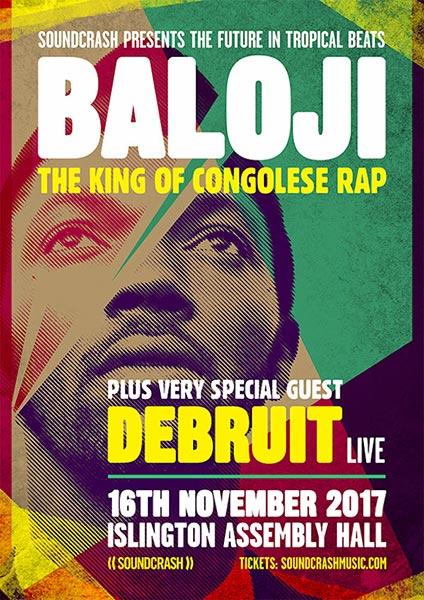 Baloji w/ Débruit & Family Atlantica at Islington Assembly Hall on Thu 16th November 2017 Flyer
