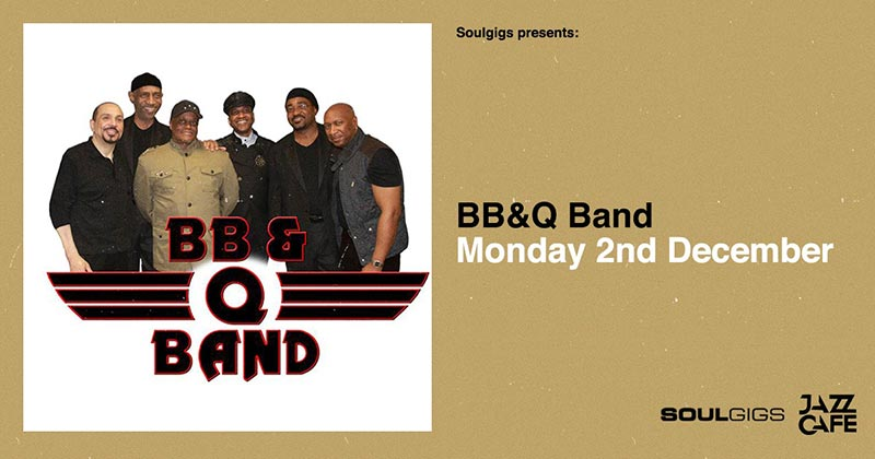 BB&Q Band at Jazz Cafe on Mon 2nd December 2019 Flyer
