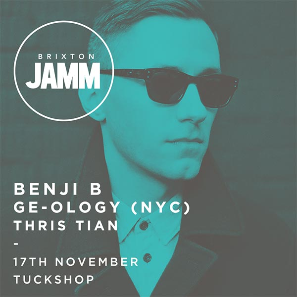 Benji B, Geology, Thris Tian at Brixton Jamm on Fri 17th November 2017 Flyer