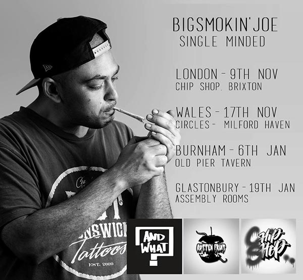 BigSmokin'Joe - Single Minded at Finsbury Park on Thursday 9th November 2017 Flyer
