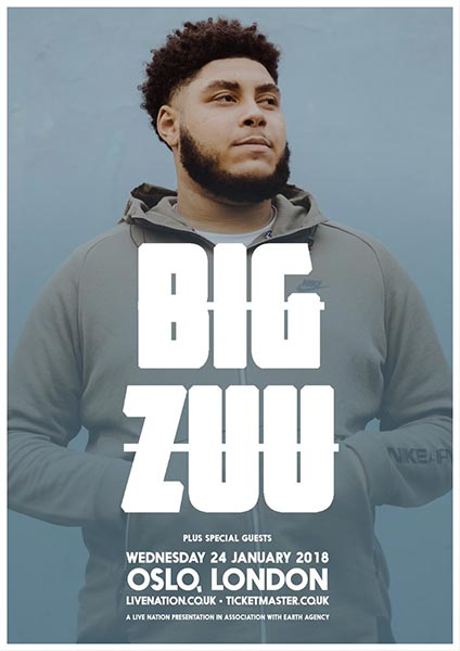 Big Zuu at Oslo Hackney on Wed 24th January 2018 Flyer