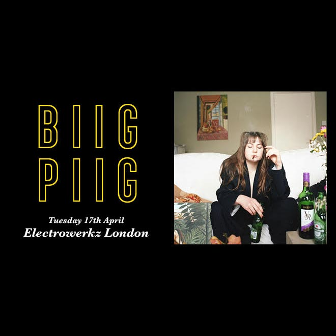 Biig Piig at Electrowerkz on Tue 17th April 2018 Flyer