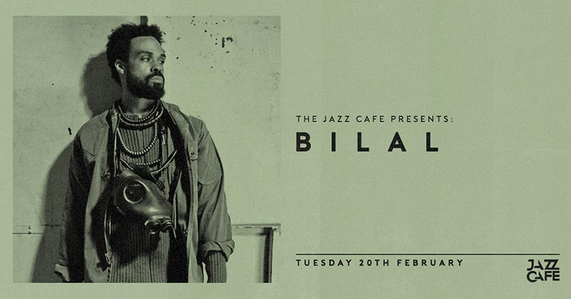 Bilal at Jazz Cafe on Tuesday 20th February 2018 Flyer