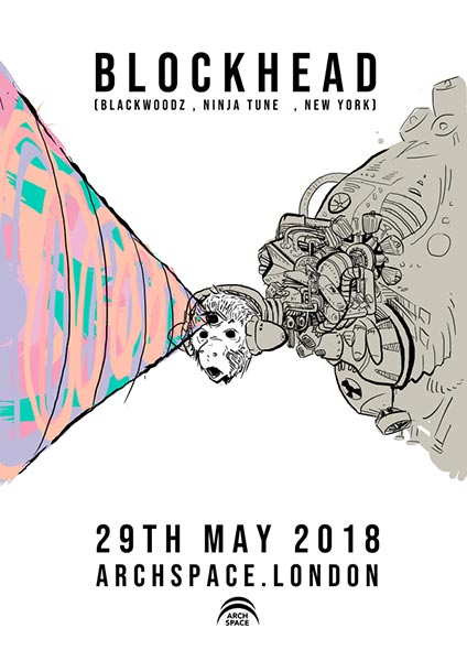 Blockhead at Archspace on Tuesday 29th May 2018 Flyer